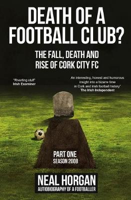 Death of a Football Club?: The Story of Cork City FC: Season 2008 (Paperback)