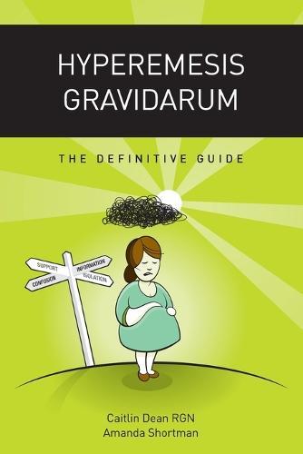 Hyperemesis Gravidarum - the Definitive Guide (Paperback)