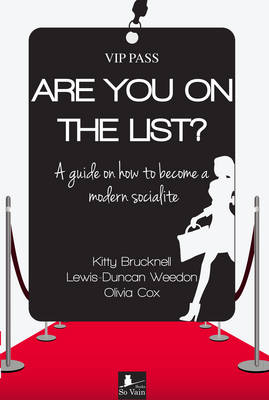 Are You on the List?: A Guide on How to Become a Modern Socialite (Paperback)