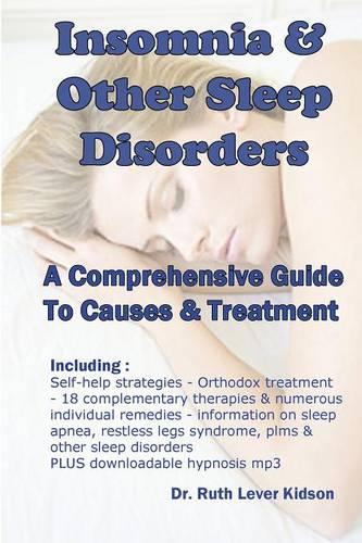 Insomnia & Other Sleep Disorders: A Comprehensive Guide to Their Causes & Treatment (Paperback)