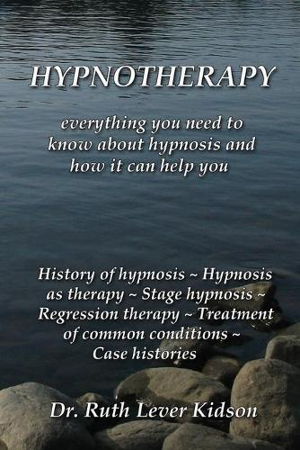 Hypnotherapy: Everything You Need to Know about Hypnosis and How It Can Help You (Paperback)