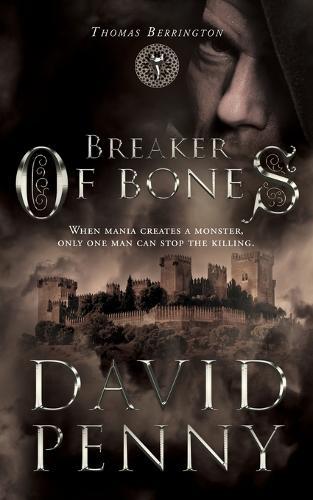 Breaker of Bones - Thomas Berrington Historical Mystery 2 (Paperback)