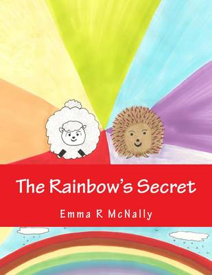 The Rainbow's Secret - Harold Huxley Rhyming Picture Books Volume 1 (Paperback)