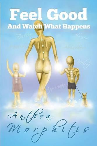 Feel Good and Watch What Happens (Paperback)