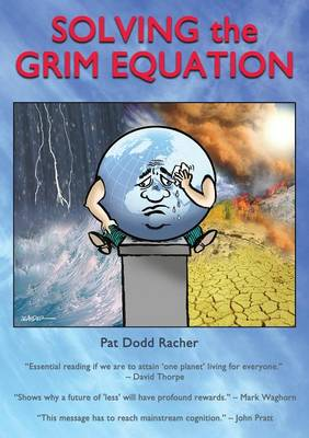 Solving the Grim Equation: More Growth Means Less Future on Our Damaged Planet (Paperback)