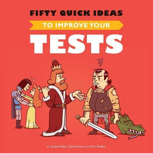 Fifty Quick Ideas to Improve Your Tests (Paperback)