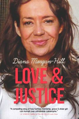 Love & Justice: A Compelling True Story of Triumph Over Tragedy (Paperback)