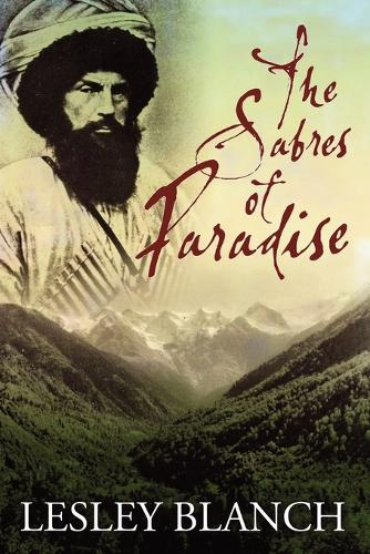 The Sabres of Paradise: Conquest and Vengeance in the Caucasus 2015 (Paperback)