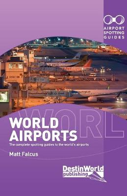 World Airports Spotting Guides (Paperback)