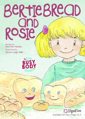 The Busy Body Series: No. 40, Book 1: Bertie Bread and Rosie (Paperback)