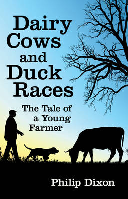 Dairy Cows and Duck Races: The Tale of a Young Farmer (Paperback)