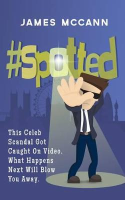 #Spotted: This Celeb Scandal Got Caught on Video. What Happens Next Will Blow You Away (Paperback)
