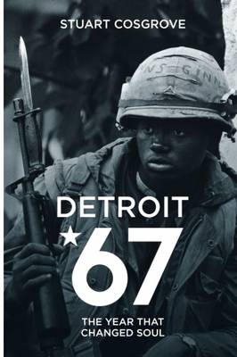 Detroit 67: The Year That Changed Soul (Hardback)
