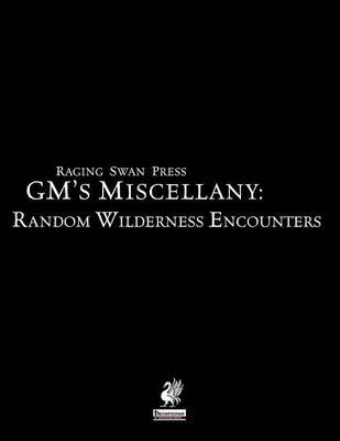 Raging Swan Press's GM's Miscellany: Random Wilderness Encounters (Paperback)