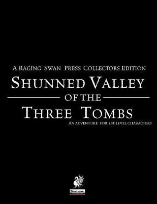 Raging Swan's Shunned Valley of the Three Tombs (Paperback)