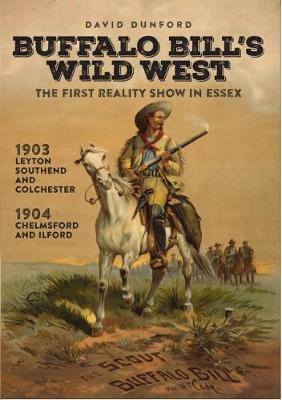 Buffalo Bill's Wild West: The First Reality Show in Essex (Paperback)