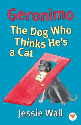 Geronimo: The Dog Who Thinks He's a Cat (Paperback)