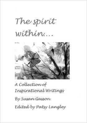 The Spirit Within: A Collection of Inspirational Writings (Paperback)