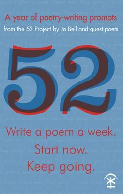 52: Write a Poem a Week. Start Now. Keep Going (Paperback)