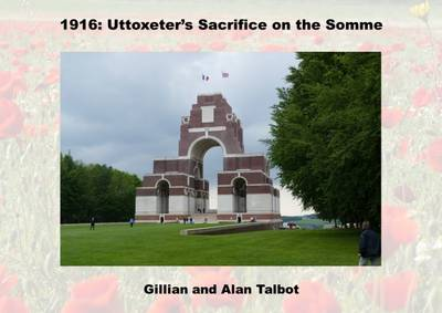 1916: Uttoxeter's Sacrifice on the Somme (Paperback)