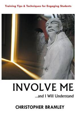 Involve Me: ...And I Will Understand (Paperback)