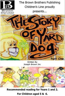 The Story of Yard Dog Picture Book for Years 1 & 2 - The Yard Dog Collection (Paperback)
