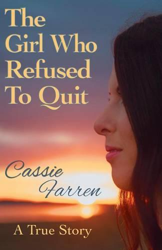The Girl Who Refused to Quit (Paperback)