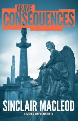 Grave Consequences - Russell and Menzies Mysteries 4 (Paperback)