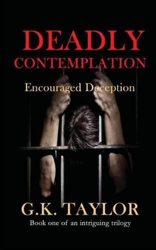 Deadly Contemplation: Encouraged Deception (Paperback)
