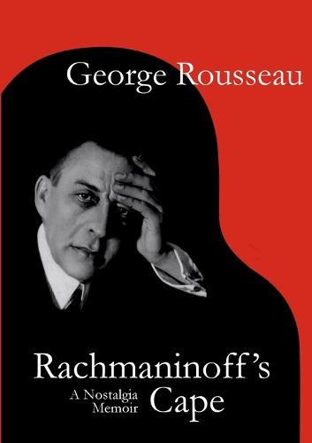 Rachmaninoff's Cape: A Nostalgia Memoir (Paperback)