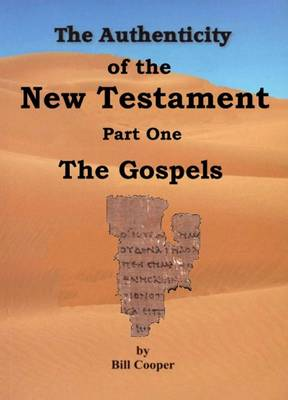 The Authenticity of the New Testament: Part 1 - Authenticity of Scriptures 3 (Paperback)