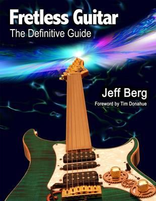 Fretless Guitar: The Definitive Guide (Paperback)