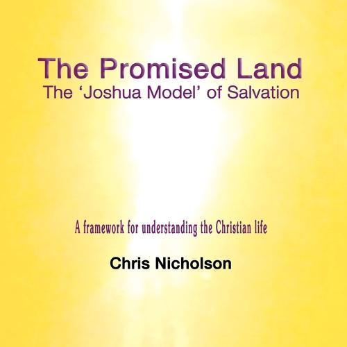 The Promised Land: The 'Joshua Model' of Salvation (Paperback)