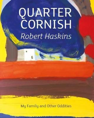 QUARTER CORNISH: My Family and Other Oddities (Paperback)