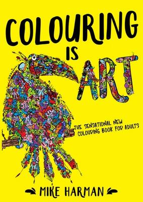 Colouring is Art: The Sensational New Colouring Book for Adults (Paperback)