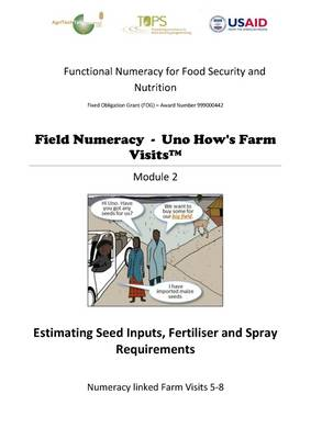 Estimating Seed Inputs, Fertiliser and Spray Requirements: Module 2 - Field Numeracy - UNO How's Farm Visits 2 (Paperback)
