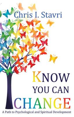 Know You Can Change: A Path to Psychological and Spiritual Development (Paperback)
