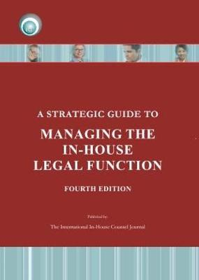A Strategic Guide to Managing the in-House Counsel Legal Function (Paperback)