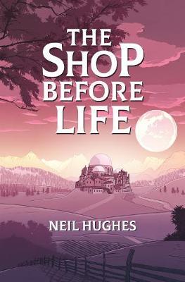 The Shop Before Life (Hardback)