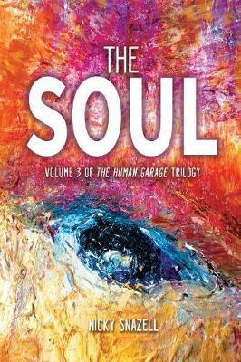 The Soul: Volume 3 the Human Garage Trilogy (Paperback)
