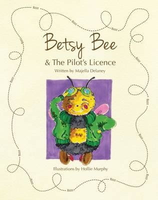 Betsy Bee and the Pilot's License (Paperback)