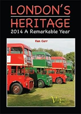 London's Heritage: 2014 A Remarkable Year (Paperback)
