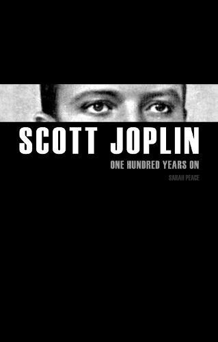 Scott Joplin: One Hundred Years on (Paperback)