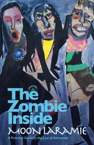 The Zombie Inside: A Practical Guide to the Law of Attraction (Paperback)