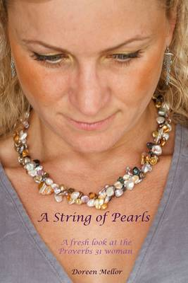 A String of Pearls (a Fresh Look at the Proverbs 31 Woman) - Wise and Worthy Women 1 (Paperback)