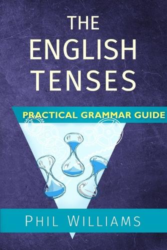 The English Tenses Practical Grammar Guide (Paperback)