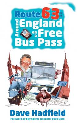 Route 63: Around England on a Free Bus Pass (Paperback)