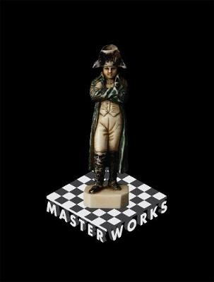 MASTER WORKS: Rare and Beautiful Chess Sets of the World (Hardback)