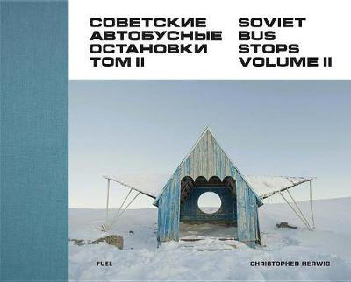 Soviet Bus Stops Volume II (Hardback)