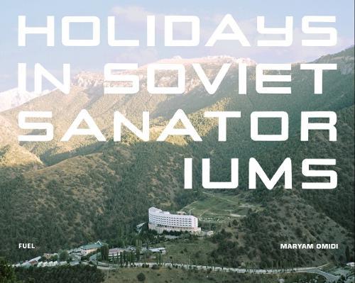 Holidays in Soviet Sanatoriums (Hardback)